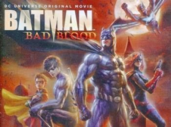 Batman: bad blood = แบทแมน: สายเลือดแห่งรัตติกาล